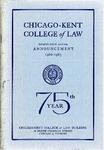Seventy-Fifth Annual Announcement of the Chicago-Kent College of Law, 1962-1963 by IIT Chicago-Kent College of Law