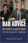 Bad Advice: Bush's Lawyers in the War on Terror by IIT Chicago-Kent College of Law