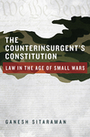 The Counterinsurgent's Constitution: Law in the Age of Small Wars by IIT Chicago-Kent College of Law
